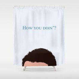 How you doin? Shower Curtain