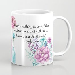 There is nothing as powerful Coffee Mug