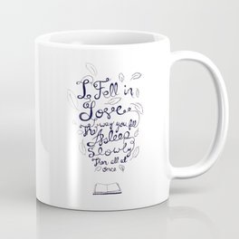 I fell in love the way you fall asleep: slowly, then all at once Coffee Mug