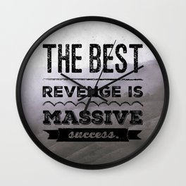 The best revenge is massive sucess Wall Clock