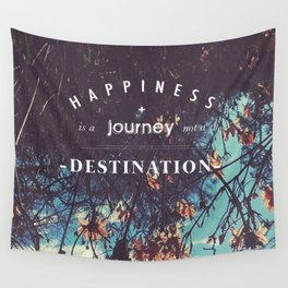 Happiness is a journey not a destination Wall Tapestry