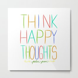 Peter Pan Think Happy Thoughts Metal Print