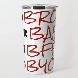 No BRO'S Or BAE Just BFF'S And BYOB Valentine Galentines Funny Feminist Gifts Travel Mug