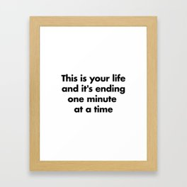 This is your life Framed Art Print