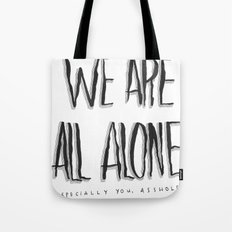 WE ARE ALL ALONE Tote Bag