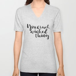 You cruel wicked thing. - Rhysand Unisex V-Neck