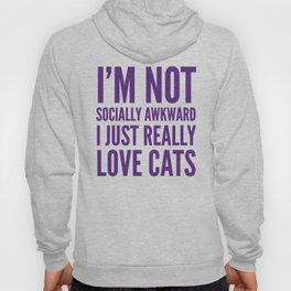 I'm Not Socially Awkward I Just Really Love Cats (Purple) Hoody