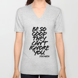 Be So Good They Cant Ignore You. -Steve Martin Quote Grunge Caps Unisex V-Neck