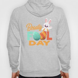 Beauty Fool Day, Humorous  Easter Egg, April Fools Day, Funny Fat Beautiful Bunny ,  Hoody