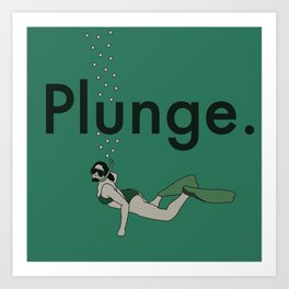 Plunge Art Print