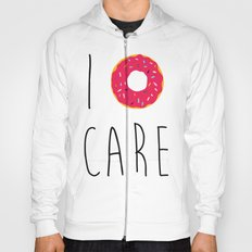 I Donut Care Funny Quote Hoody
