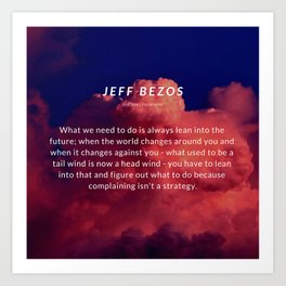 Jeff Bezos Quote On Leaning In To The Future Art Print