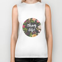 botanical Biker Tanks featuring Thug Life by Text Guy
