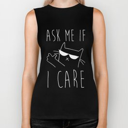 ASK ME IF I CARE Biker Tank