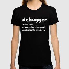 Debugger Meaning Debugger Definition Funny Debugging T-shirt