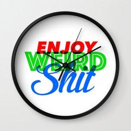 Enjoy Weird Shit Wall Clock