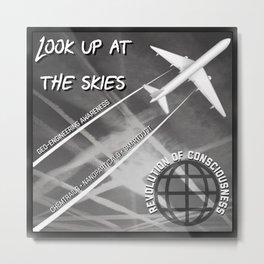 Look up at the Skies (Geo-Engineering) Metal Print