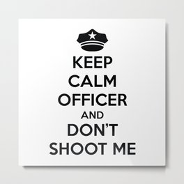 Keep Calm Officer Metal Print