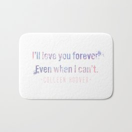 I'll love you forever Bath Mat