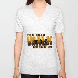 The Dead Walk Among Us Unisex V-Neck