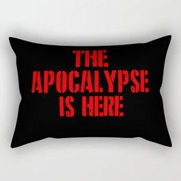 the apocalypse is here Rectangular Pillow