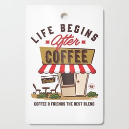 Life Begins After Coffee Cutting Board