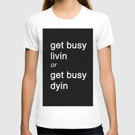Get busy Livin' T-shirt