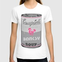 banksy T-shirts featuring Banksy Soup by CyberStar Media
