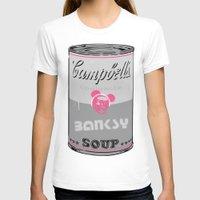 banksy T-shirts featuring Banksy Soup by Ken Surman