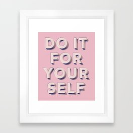 Do it for yourself - typography in pink Framed Art Print