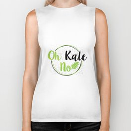 Oh Kale No Kale Art for Vegans Vegetarians on Diet Light Biker Tank