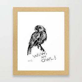 Wow, an owl! Framed Art Print