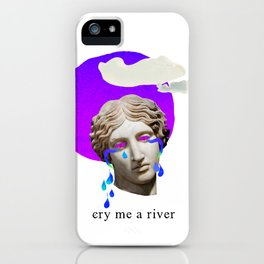cry me a river iPhone Case