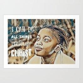 Black Girl Can Do All Things Through Christ Art Print