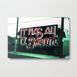 It Was All A Dream... Metal Print