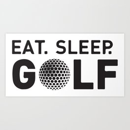 Eat Sleep Golf Repeat Art Print