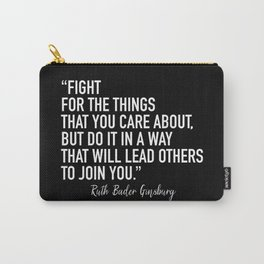 Fight for the things that you care about Carry-All Pouch