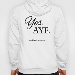 Yes. Aye. Hoody