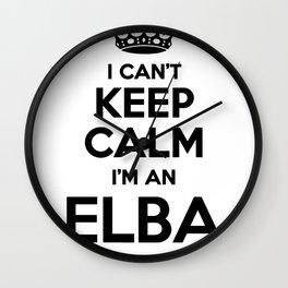 I cant keep calm I am an ELBA Wall Clock