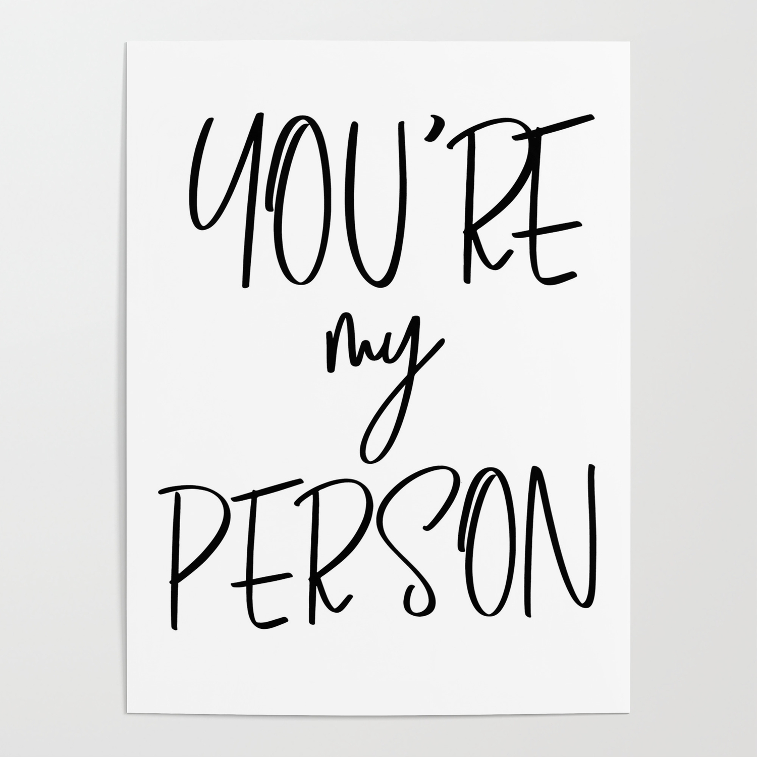 You\'re My Person, Typography Quote, Quote Posters, Motivational Print,  Modern Calligraphy Poster by artbynikola
