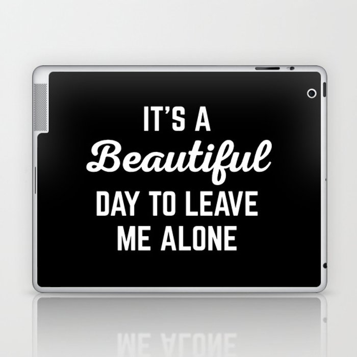 Its A Beautiful Day Funny Quote Laptop Ipad Skin By Envyart