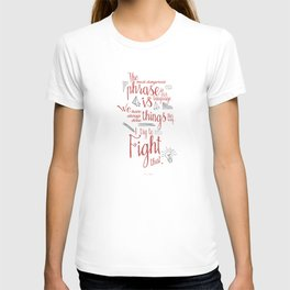Grace Hopper quote, I always try to Fight That, Color version, inspiration, motivation, sentence T-shirt
