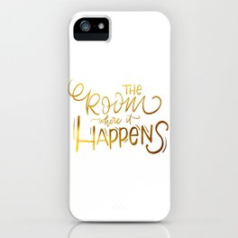 The Room Where it Happens iPhone Case