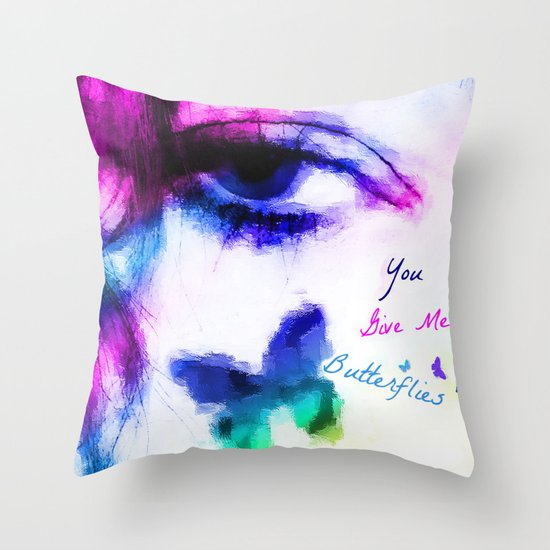 You Give me Butterflies... Throw Pillow