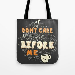I Don't Care How Many You Had Before Me, Poster Design, Dark Tote Bag