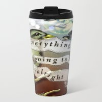 Everything's Going To Be Alright Metal Travel Mug