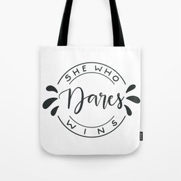 She Who Dares Wins Tote Bag