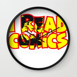 I read Comics and I know Everything Wall Clock