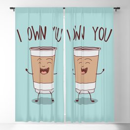 I Own You, Funny, Cute, Coffee Quote Blackout Curtain