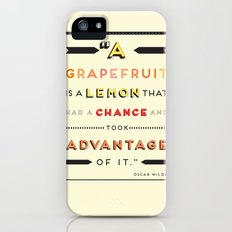 Oscar Wilde: A grapefruit is a lemon that had a chance and took advantage of it. iPhone (5, 5s) Slim Case